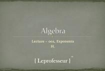 Algebra } 002 } Exponents }