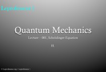 Quantum Mechanics } 001 } Schrodinger Equation }