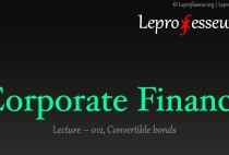 Corporate Finance: Lecture – 012, Convertible Bonds