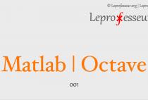 Turorials } Matlab | Octave } quick overview }