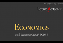Economics } 012 } Economics Growth } GDP } Business Cycle }